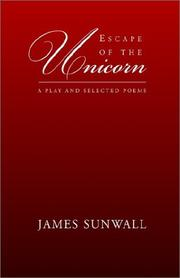 ESCAPE OF THE UNICORN by James Sunwall