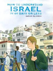 HOW TO UNDERSTAND ISRAEL IN 60 DAYS OR LESS by Sarah Glidden