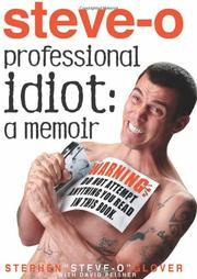 """PROFESSIONAL IDIOT by Stephen """"Steve-O"""" Glover"""