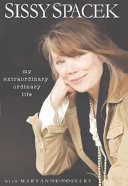 MY EXTRAORDINARY ORDINARY LIFE by Sissy Spacek