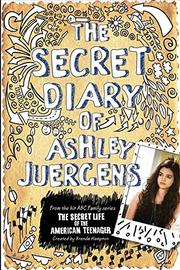 THE SECRET DIARY OF ASHLEY JUERGENS by Ashley Juergens