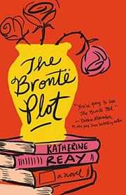 THE BRONTË PLOT by Katherine Reay