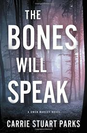 THE BONES WILL SPEAK by Carrie Stuart Parks