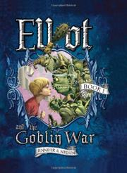 Book Cover for ELLIOT AND THE GOBLIN WAR