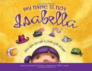 MY NAME IS NOT ISABELLA by Jennifer Fosberry