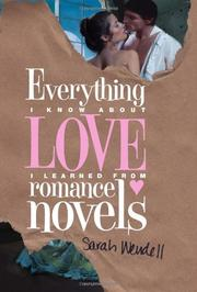 Cover art for EVERYTHING I KNOW ABOUT LOVE I LEARNED FROM ROMANCE NOVELS