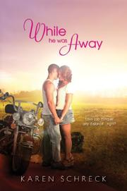 WHILE HE WAS AWAY by Karen Schreck