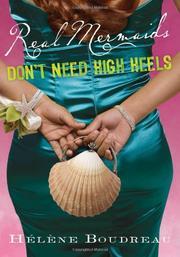 REAL MERMAIDS DON'T NEED HIGH HEELS by Hélène Boudreau
