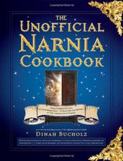 THE UNOFFICIAL NARNIA COOKBOOK by Dinah Bucholz