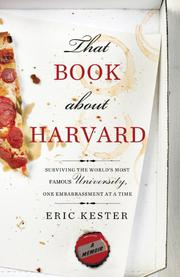 THAT BOOK ABOUT HARVARD by Eric Kester