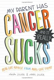 MY PARENT HAS CANCER AND IT REALLY SUCKS by Maya Silver