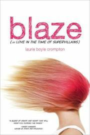 Book Cover for BLAZE (OR LOVE IN THE TIME OF SUPERVILLAINS)