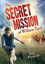 THE SECRET MISSION OF WILLIAM TUCK by Eric Pierpoint