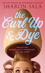 THE CURL UP & DYE by Sharon Sala