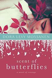 SCENT OF BUTTERFLIES by Dora Levy Mossanen