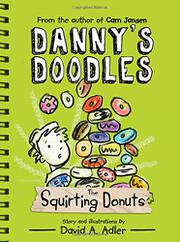 THE SQUIRTING DONUTS by David A. Adler