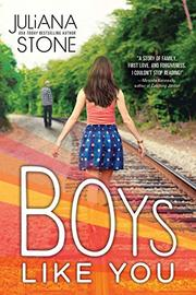 BOYS LIKE YOU by Juliana Stone