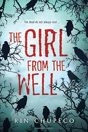 THE GIRL FROM THE WELL by Rin Chupeco