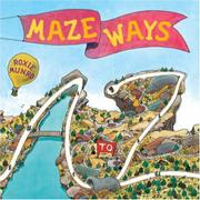 MAZE WAYS by Roxie Munro