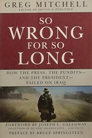 SO WRONG FOR SO LONG by Greg Mitchell