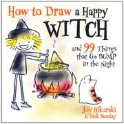 HOW TO DRAW A HAPPY WITCH AND 99 THINGS THAT GO BUMP IN THE NIGHT by Joy Sikorski
