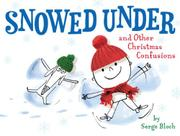 Cover art for SNOWED UNDER AND OTHER CHRISTMAS CONFUSIONS