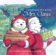 CHRISTMAS EVE WITH MRS. CLAUS by M.P. Hueston