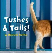 TUSHES & TAILS! by Stephane Frattini