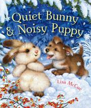 QUIET BUNNY & NOISY PUPPY by Lisa McCue