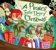 A PIRATE'S TWELVE DAYS OF CHRISTMAS by Philip Yates