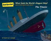 WHAT SANK THE WORLDS BIGGEST SHIP? by Mary Kay Carson