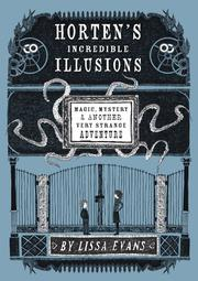 HORTEN'S INCREDIBLE ILLUSIONS by Lissa Evans