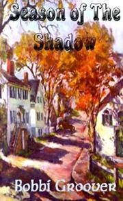 SEASON OF THE SHADOW by Bobbi Groover