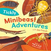 TICKLY MINIBEAST ADVENTURES by Jess French