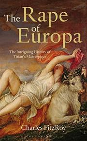 THE RAPE OF EUROPA by Charles FitzRoy
