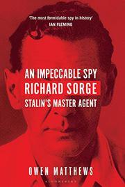 AN IMPECCABLE SPY by Owen Matthews