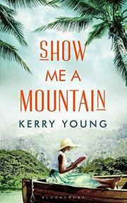 SHOW ME A MOUNTAIN by Kerry Young