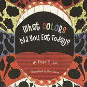 What Colors Did You Eat Today? by Hope H. Lee