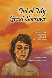OUT OF MY GREAT SORROWS by Allan Arpajian