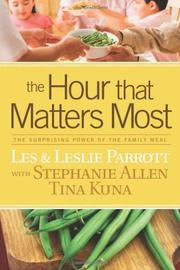 THE HOUR THAT MATTERS MOST by Les Parrott