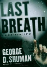 LAST BREATH by George D. Shuman