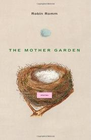 THE MOTHER GARDEN by Robin Romm