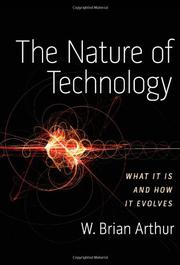 THE NATURE OF TECHNOLOGY by W. Brian Arthur