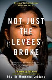 NOT JUST THE LEVEES BROKE by Phyllis Montana Leblanc