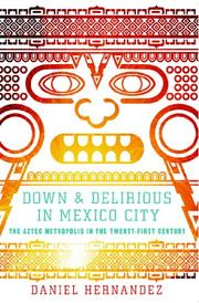 Book Cover for DOWN & DELIRIOUS IN MEXICO CITY