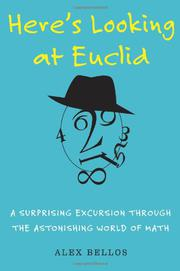 HERE'S LOOKING AT EUCLID by Alex Bellos