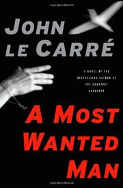 A MOST WANTED MAN by John le Carré