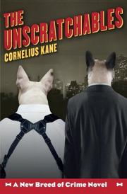 THE UNSCRATCHABLES by Cornelius Kane