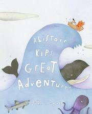 ALISTAIR AND KIP'S GREAT ADVENTURE! by John Segal
