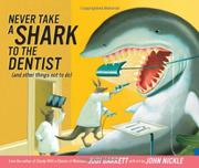 NEVER TAKE A SHARK TO THE DENTIST by Judi Barrett